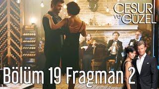 Cesur ve Güzel 19. Bölüm 2. Fragman