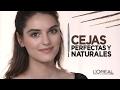 Cejas Perfectas y Naturales con Brow Xpert de L'Oréal Paris.