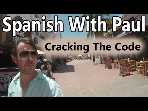 Cracking The Code - Spanish Pronouns With Paul