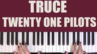 HOW TO PLAY: TRUCE - TWENTY ONE PILOTS