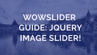 WOWSlider Guide: jQuery Image Slider! thumbnail