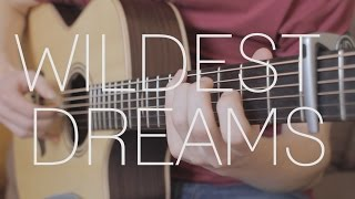Taylor Swift - Wildest Dreams - Fingerstyle Guitar Cover By James Bartholomew