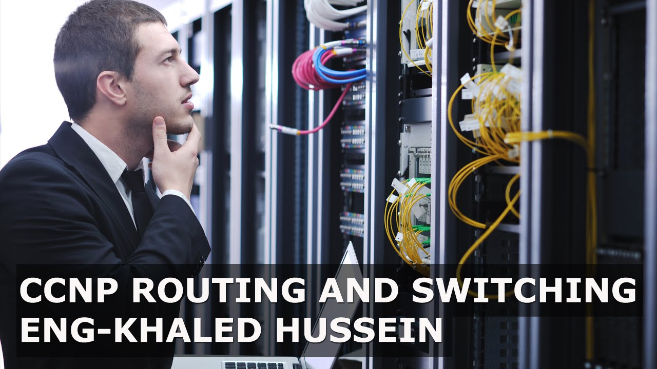 CCNP Routing and Switching By Eng Khaled Hussein | Arabic