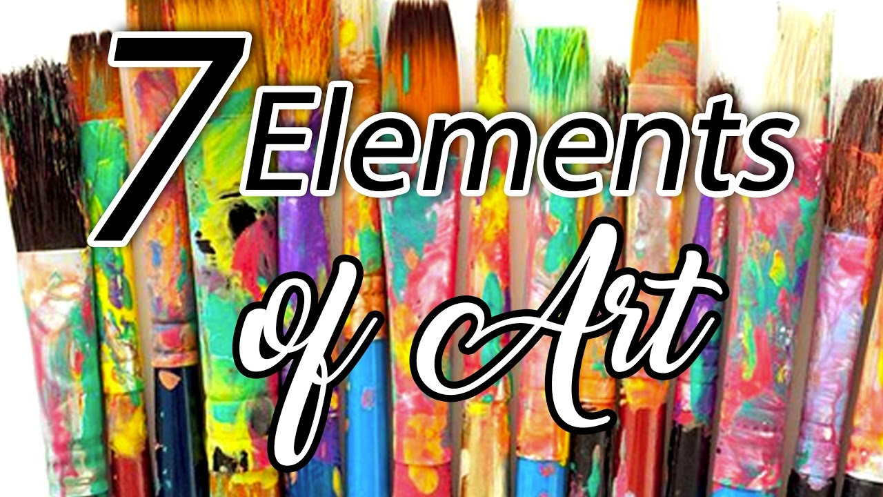 7 Elements Of Art : Elements of art youtube