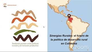 Sinergias Rurales: el futuro de la política de desarrollo rural en Colombia