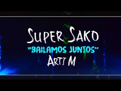 Super Sako - Bailamos Juntos  ft. Arti M (Official Music Video)