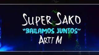 "SUPER SAKO ""Bailamos Juntos"" Ft: Arti M  ::: █▬█ █ ▀█▀ :::"