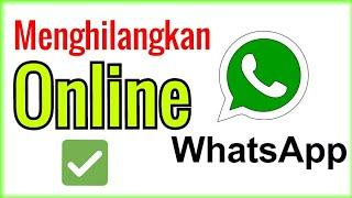 Menghilangkan Online Di Whatsapp | Cara Menghilangkan Status Online Di Whatsapp
