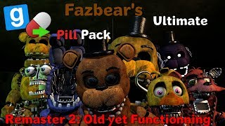 [GMOD FNAF2] Fazbears Ultimate Pill Pack Remaster 2: Old yet Functionning By Galaxyi & Pinky