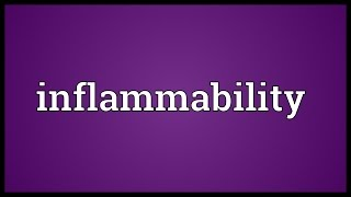 Inflammability Meaning