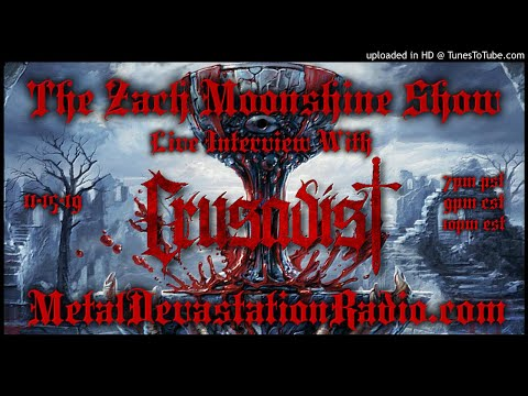 Crusadist - The Unholy Grail - Interview 2019 - The Zach Moonshine Show