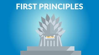 The Most Powerful Way to Think   First Principles