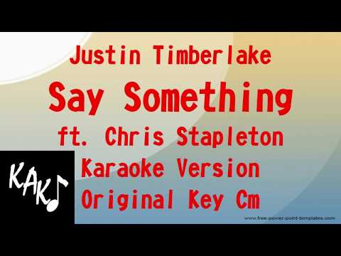 Justin Timberlake feat Chris Stapleton - Say Something Karaoke Lyrics Instrumental Original Key Cm