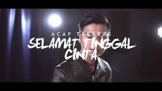 Download acaptarabas - Selamat Tinggal Cinta (OFFICIAL MUSIC VIDEO)