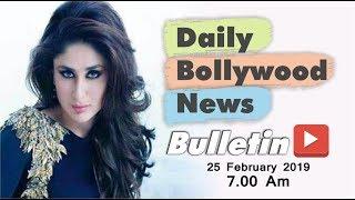 Latest Hindi Entertainment News From Bollywood | Kareena Kapoor | 25 February 2019 | 07:00 AM