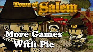 More Games With Pie (Town of Salem #6)