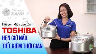 Nồi cơm điện Toshiba 1 lít và 1.8 lít: hẹn giờ nấu (RC-10RH & RC-18RH)