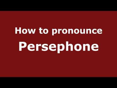 How to Pronounce Persephone - PronounceNames.com