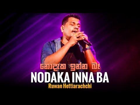 Nodaka Inna Ba | Ruwan Hettiarachchi | Sinhala Music Song