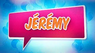 Joyeux anniversaire Jérémy
