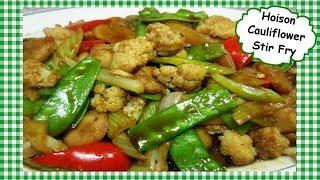 Chinese Hoison Cauliflower Stir Fry ~ Vegetarian Chinese Stir Fry