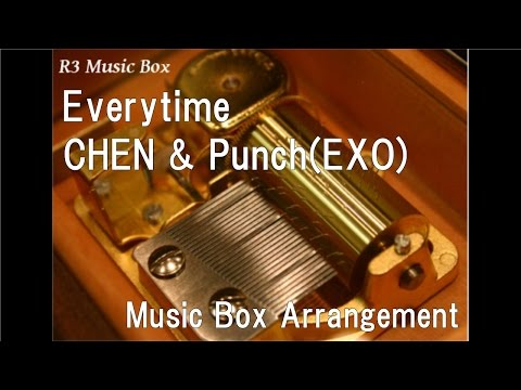 Everytime/CHEN & Punch(EXO) [Music Box] (Descendants Of The Sun OST)