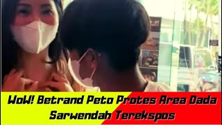 WoW! Betrand Peto Protes Area Dada Sarwendah Terekspos - Gosip Artis Terbaru Hari Ini