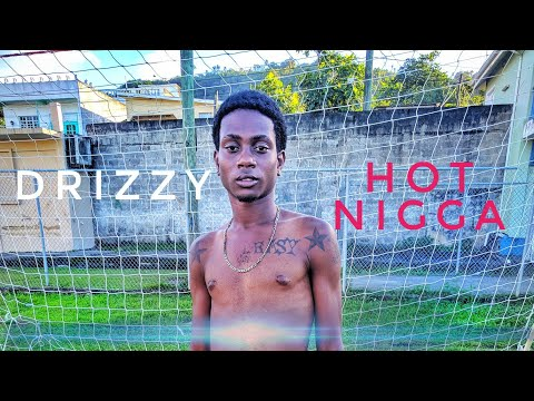 Drizzy - Hot Nigga Official Music video (2019)