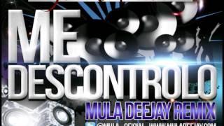 Jadiel El Tsunami - Me Descontrolo (Mula Deejay Remix)