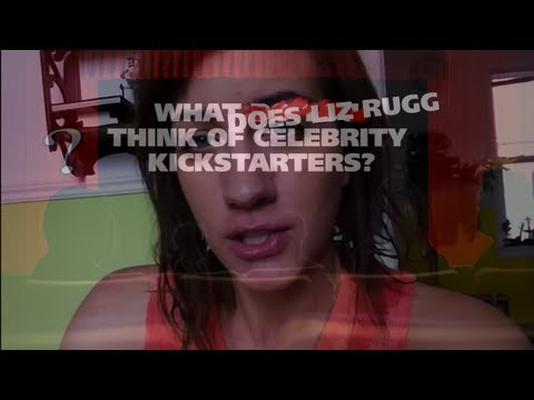 What does Liz Rugg think of celebrity Kickstarters? - The (Movie) Question... Extra!