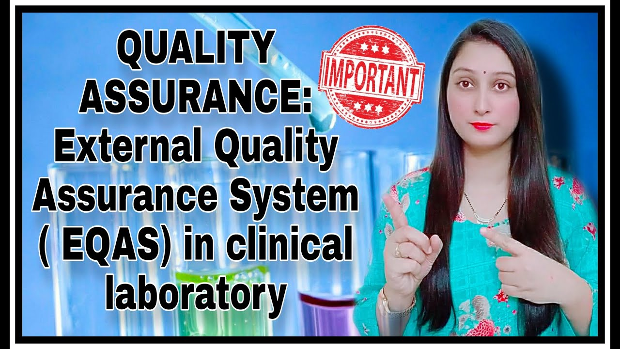 QUALITY ASSURANCE External Quality Assessment system EQAS in Clinical Laboratory