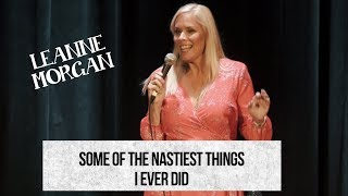 Some of the Nastiest Things I Ever Did, Leanne Morgan