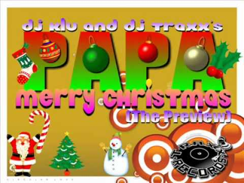 Dj Klu & Dj Traxx's PAPA MERRY CHRISTMAS