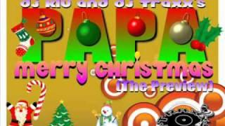 Download lagu Dj KluDj Traxx s PAPA MERRY CHRISTMAS MP3