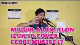 MUNDUR ALON-ALON ILUX ID - COVER FEBRI MUSISI 17