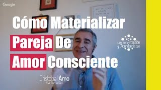 Cómo Materializar Pareja De Amor Consciente