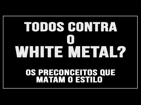 PRECONCEITO X WHITE METAL... Por quê?
