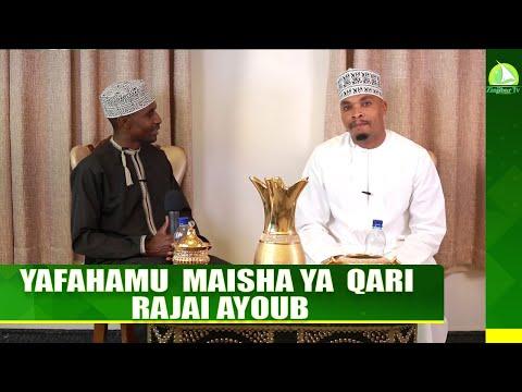 YAFAHAMU  MAISHA YA  Qari Rajai Ayoub