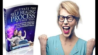 Activate The Self Healing Process Within You Review - Does It Work or Scam?