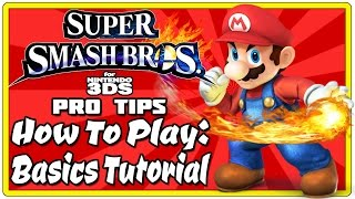 Super Smash Bros For 3DS Pro-Tips: How To Play - Basics Tutorial!