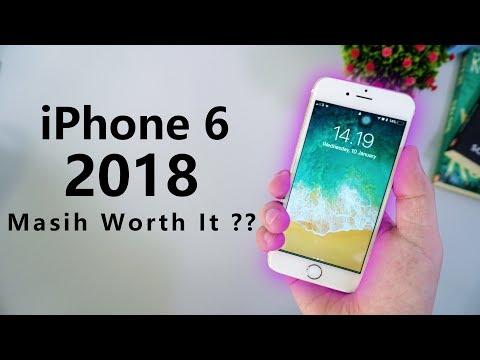 IPHONE 6 DI TAHUN 2018 - Masih oke ga sih ??