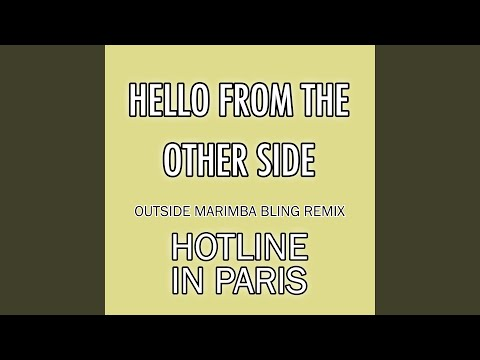 Hello From the Other Side (Outside Marimba Bling Remix)