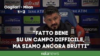 """Milan, Gattuso: """"Fatto bene su un campo difficile, ma siamo ancora brutti"""""""