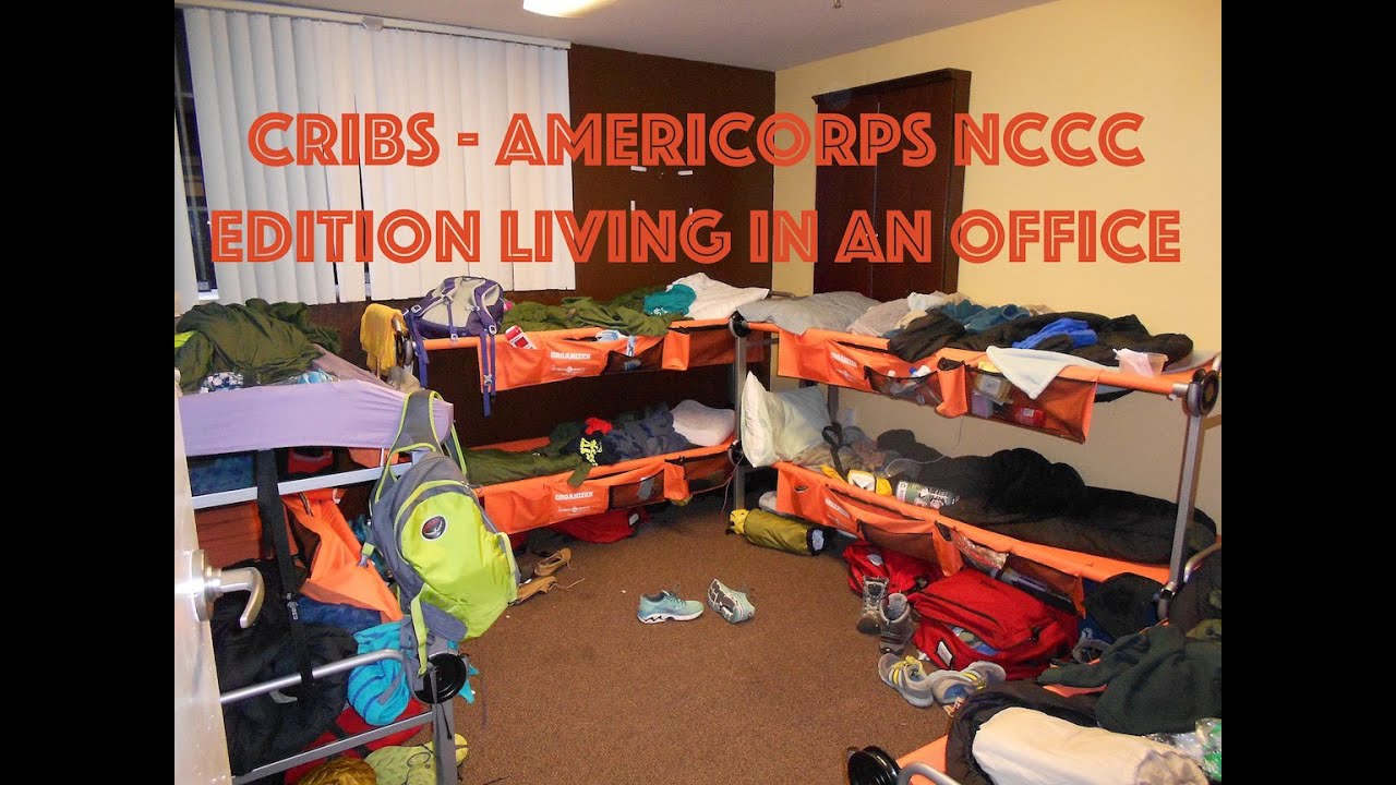 Cribs Americorps Nccc Living In An Office