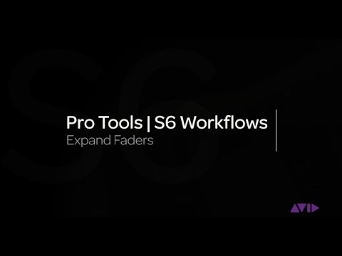 Avid Pro Tools | S6 Workflows: Expand Faders