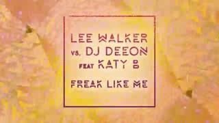 Lee Walker vs DJ Deeon Feat. Katy B & MNEK 'Freak Like Me'