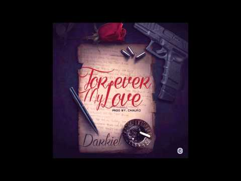 Darkiel - Forever My Love (Prod. By Chalko)