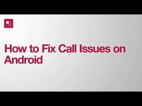How to Fix Call Issues on Android