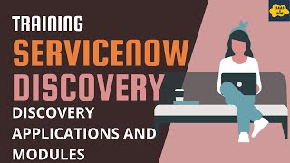 #4 Discovery Applications and Modules in ServiceNow | ServiceNow Discovery Training