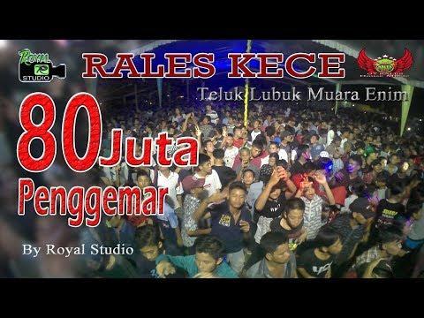 """""""80 JUTA PSR"""" - OT RALES KECE """"BUKAN KALENG-KALENG"""" Live T.Lubuk M.E By Royal Studio"""